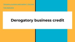Derogatory business credit