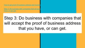 Do business with companies that accept the proof of business address you can provide