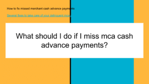 missed mca payments