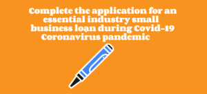 complete needed industry business loan application during Coronavirus Covid-19