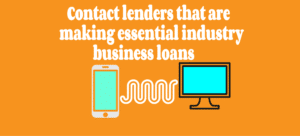 contact lenders that are making essential industry business loans