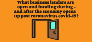What lenders are open and funding during coronavirus covid-19?