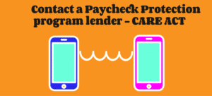 contact a paycheck protection program care lender