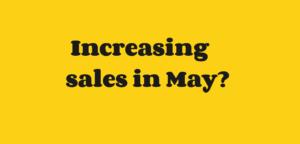 Increasing sales in May?