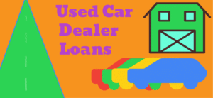 How to get a used car dealer loan