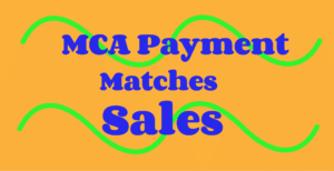 mca daily payment that matches sales